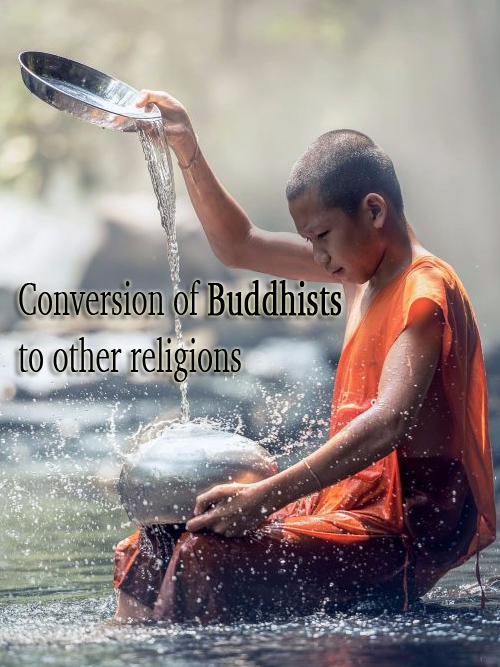 Conversion of Buddhists to other religions